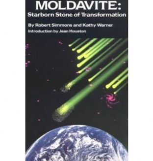 Robert Simmonds & Kathy Warner - Moldavite: Starborn Stone of Transformation (book)
